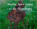 Muzyka śpiew i taniec dla NIEPODLEGŁEJ- KONCERT